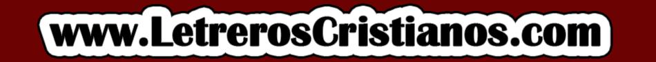 Letreros Cristianos.com :: Imagenes Cristianas, Imagenes para Facebook, Frases Cristianas