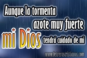 Aunque-la-tormenta-azote-muy-fuerte-mi-Dios-tendra-cuidado-de-mi