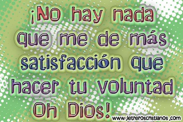 No-hay-nada-que-me-de-mas-satisfaccion-que-hacer-tu-voluntad-oh-Dios
